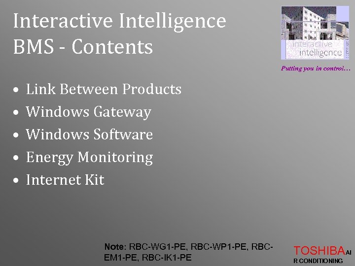 Interactive Intelligence BMS - Contents Putting you in control… • • • Link Between