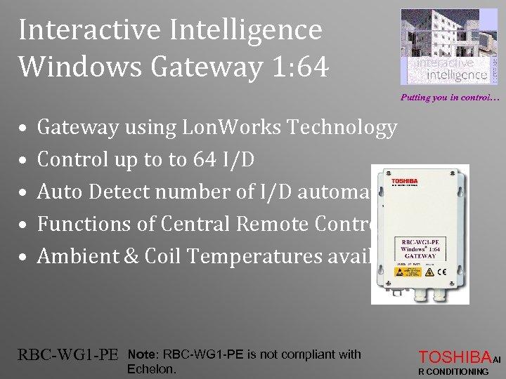 Interactive Intelligence Windows Gateway 1: 64 Putting you in control… • • • Gateway