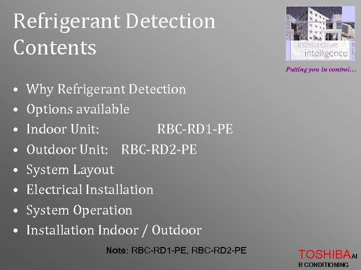 Refrigerant Detection Contents Putting you in control… • • Why Refrigerant Detection Options available