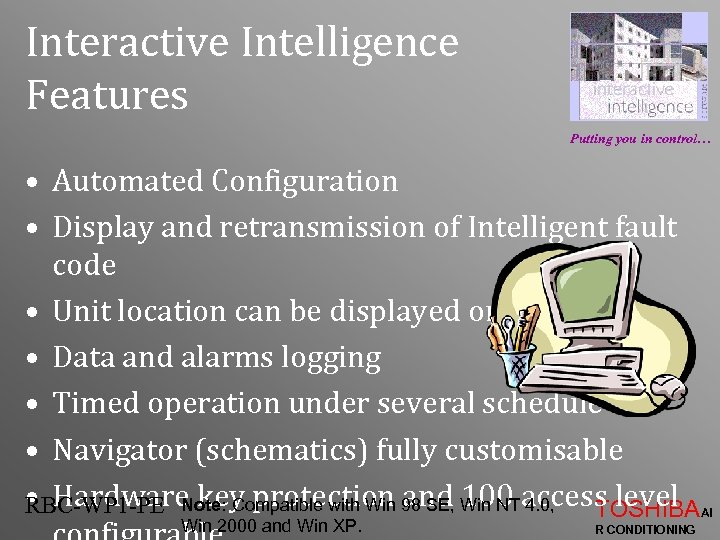 Interactive Intelligence Features Putting you in control… • Automated Configuration • Display and retransmission