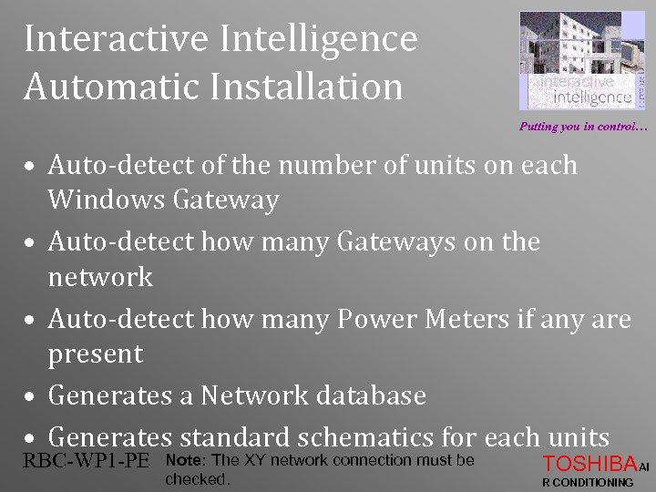 Interactive Intelligence Automatic Installation Putting you in control… • Auto-detect of the number of