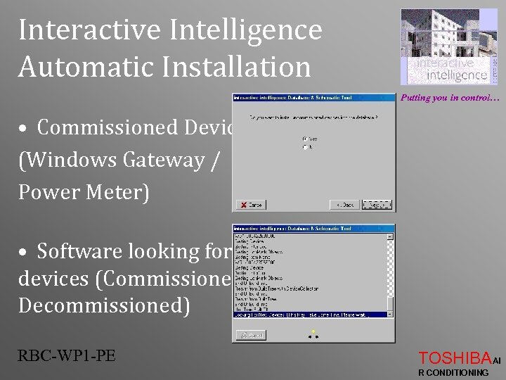 Interactive Intelligence Automatic Installation Putting you in control… • Commissioned Devices ? (Windows Gateway