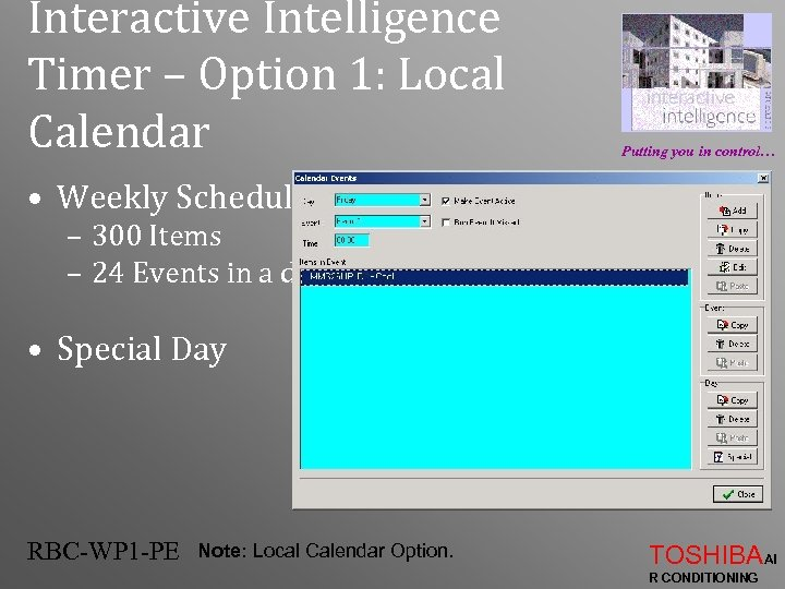 Interactive Intelligence Timer – Option 1: Local Calendar Putting you in control… • Weekly