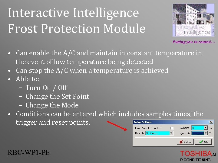 Interactive Intelligence Frost Protection Module Putting you in control… • Can enable the A/C