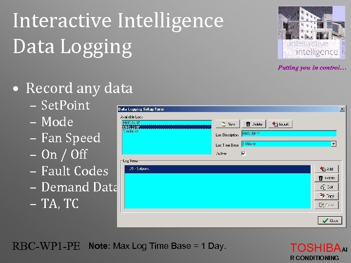 Interactive Intelligence Data Logging Putting you in control… • Record any data – Set.
