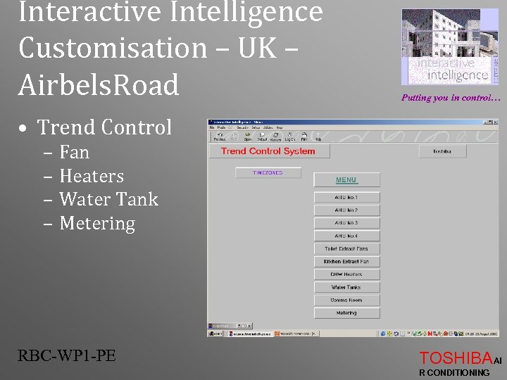 Interactive Intelligence Customisation – UK – Airbels. Road Putting you in control… • Trend