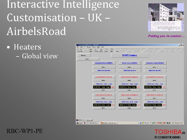 Interactive Intelligence Customisation – UK – Airbels. Road Putting you in control… • Heaters