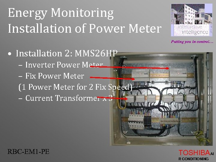 Energy Monitoring Installation of Power Meter Putting you in control… • Installation 2: MMS