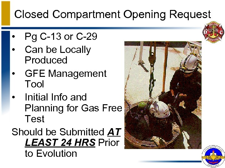 Closed Compartment Opening Request • Pg C-13 or C-29 • Can be Locally Produced