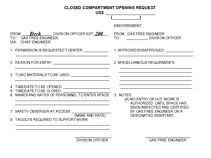CLOSED COMPARTMENT OPENING REQUEST USS ___________ (______) ENDORSEMENT FROM: ________ DIVISION OFFICER EXT. _______