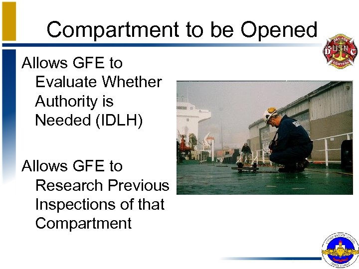 Compartment to be Opened Allows GFE to Evaluate Whether Authority is Needed (IDLH) Allows