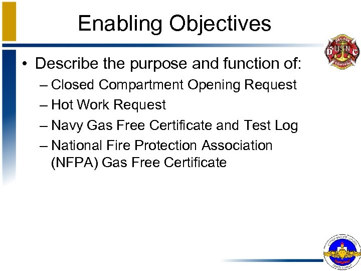 Enabling Objectives • Describe the purpose and function of: – Closed Compartment Opening Request
