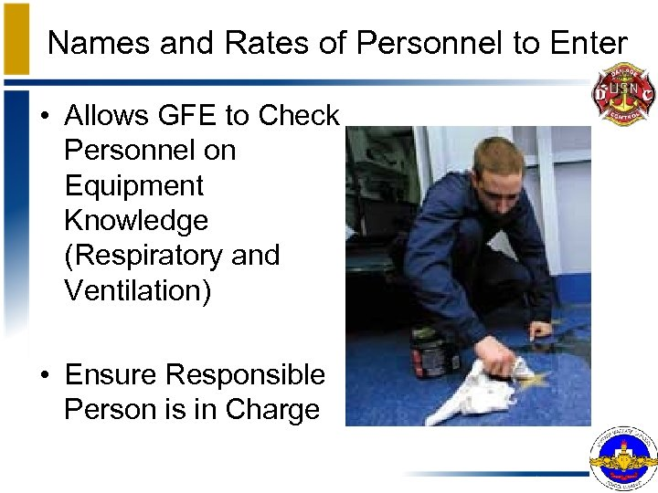 Names and Rates of Personnel to Enter • Allows GFE to Check Personnel on