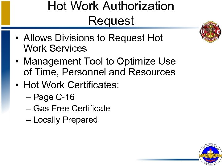 Hot Work Authorization Request • Allows Divisions to Request Hot Work Services • Management