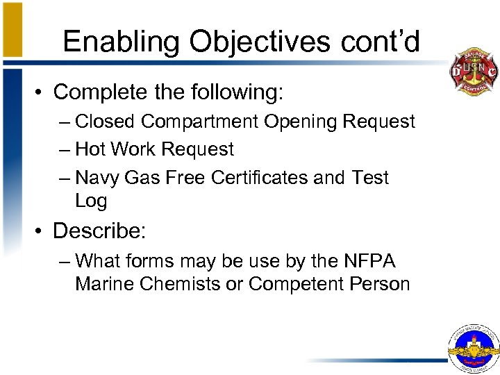Enabling Objectives cont'd • Complete the following: – Closed Compartment Opening Request – Hot