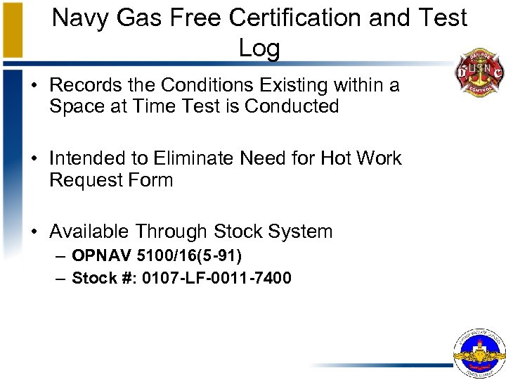 Navy Gas Free Certification and Test Log • Records the Conditions Existing within a