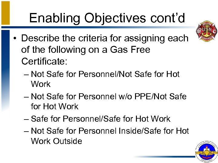 Enabling Objectives cont'd • Describe the criteria for assigning each of the following on