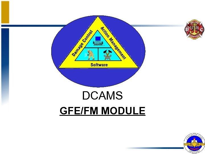DCAMS GFE/FM MODULE