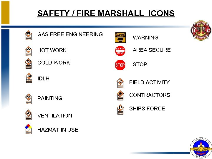 SAFETY / FIRE MARSHALL ICONS GAS FREE ENGINEERING WARNING HOT WORK AREA SECURE COLD