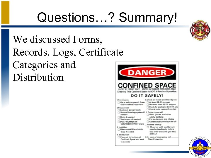 Questions…? Summary! We discussed Forms, Records, Logs, Certificate Categories and Distribution