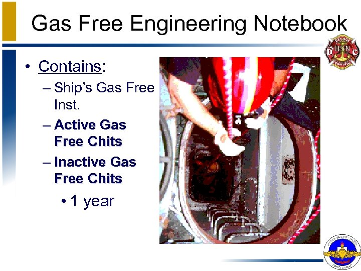 Gas Free Engineering Notebook • Contains: – Ship's Gas Free Inst. – Active Gas
