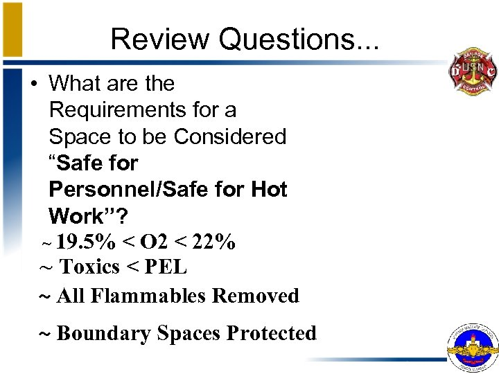 Review Questions. . . • What are the Requirements for a Space to be