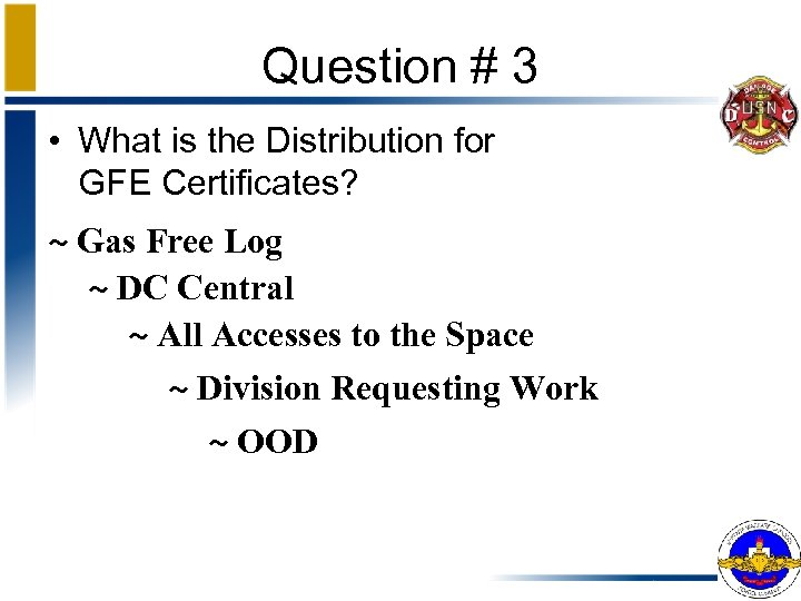 Question # 3 • What is the Distribution for GFE Certificates? ~ Gas Free