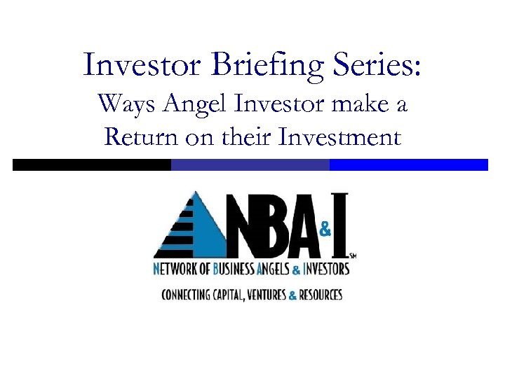 Investor Briefing Series: Ways Angel Investor make a Return on their Investment