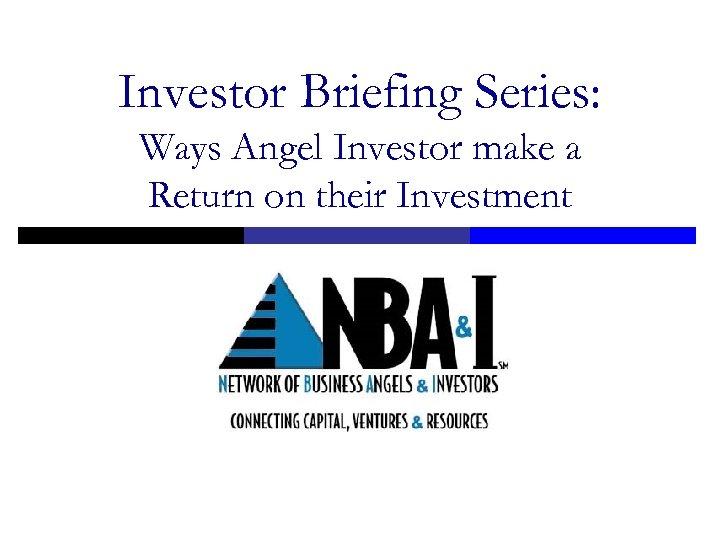 Investor Briefing Series: Ways Angel Investor make a Return on their Investment