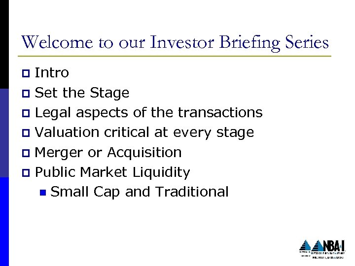 Welcome to our Investor Briefing Series Intro p Set the Stage p Legal aspects