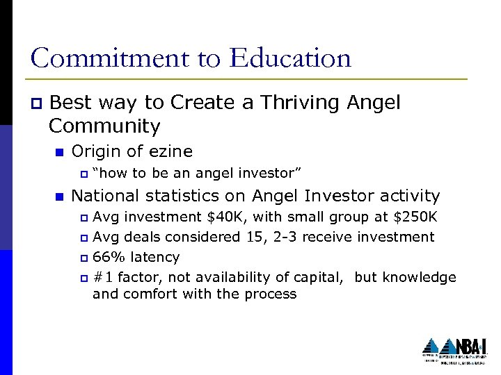 Commitment to Education p Best way to Create a Thriving Angel Community n Origin