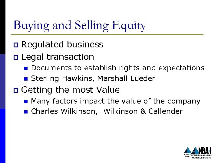 Buying and Selling Equity Regulated business p Legal transaction p n n p Documents