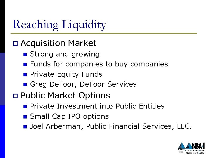 Reaching Liquidity p Acquisition Market n n p Strong and growing Funds for companies