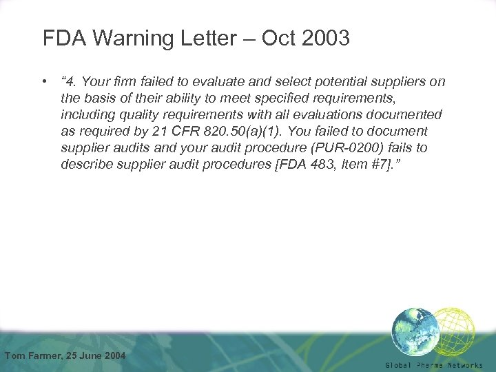 "FDA Warning Letter – Oct 2003 • "" 4. Your firm failed to evaluate"