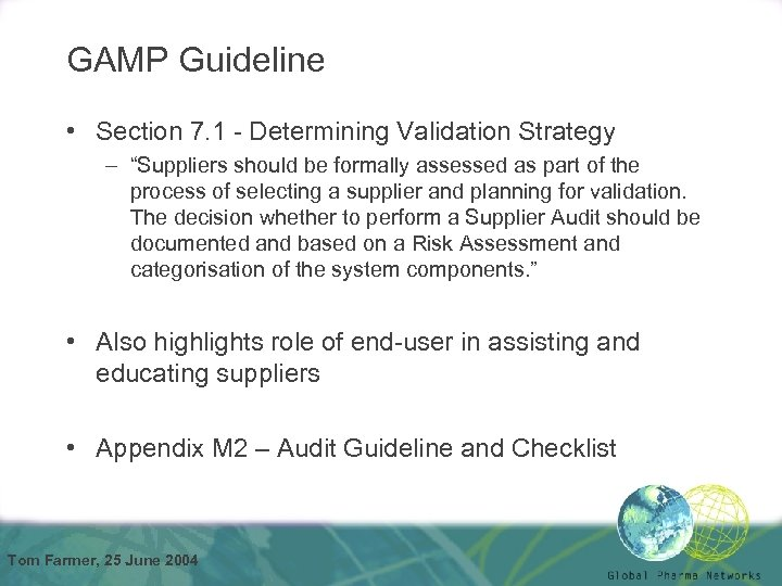 "GAMP Guideline • Section 7. 1 - Determining Validation Strategy – ""Suppliers should be"