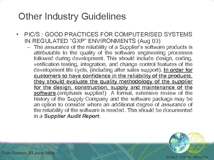 "Other Industry Guidelines • PIC/S : GOOD PRACTICES FOR COMPUTERISED SYSTEMS IN REGULATED ""GXP"""
