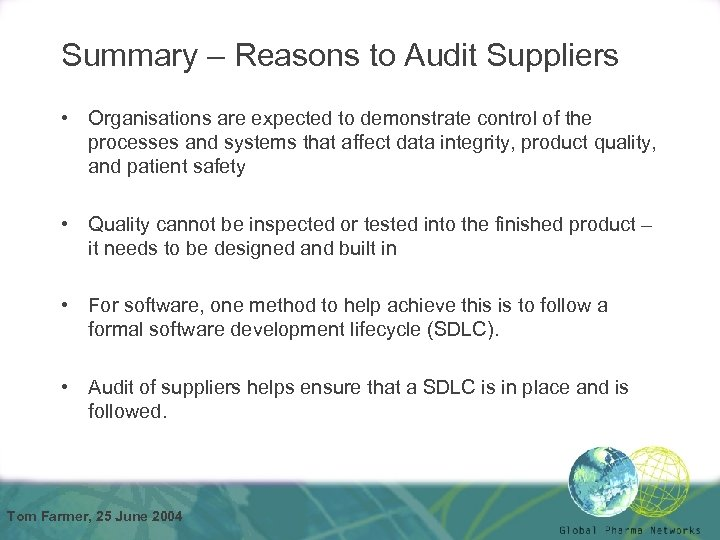 Summary – Reasons to Audit Suppliers • Organisations are expected to demonstrate control of