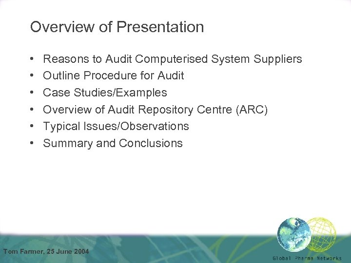 Overview of Presentation • • • Reasons to Audit Computerised System Suppliers Outline Procedure