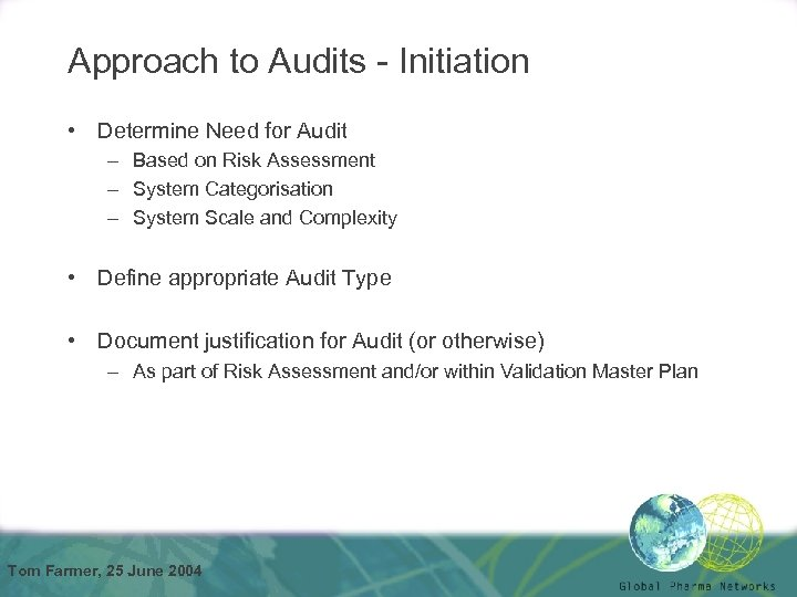 Approach to Audits - Initiation • Determine Need for Audit – Based on Risk