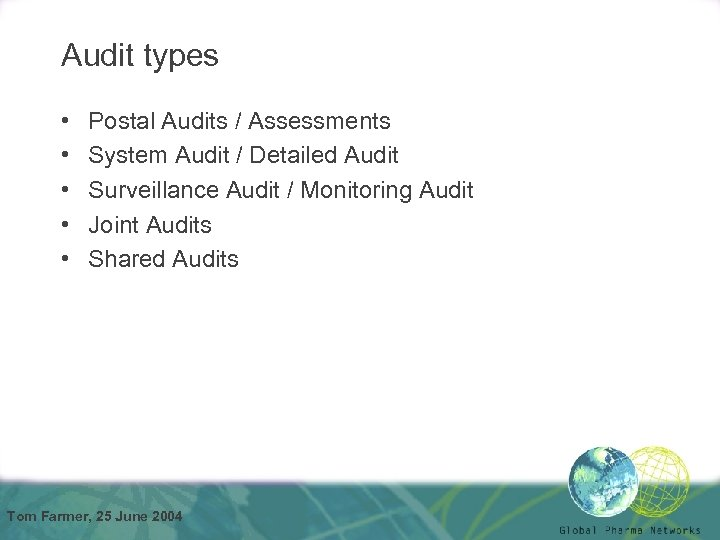 Audit types • • • Postal Audits / Assessments System Audit / Detailed Audit