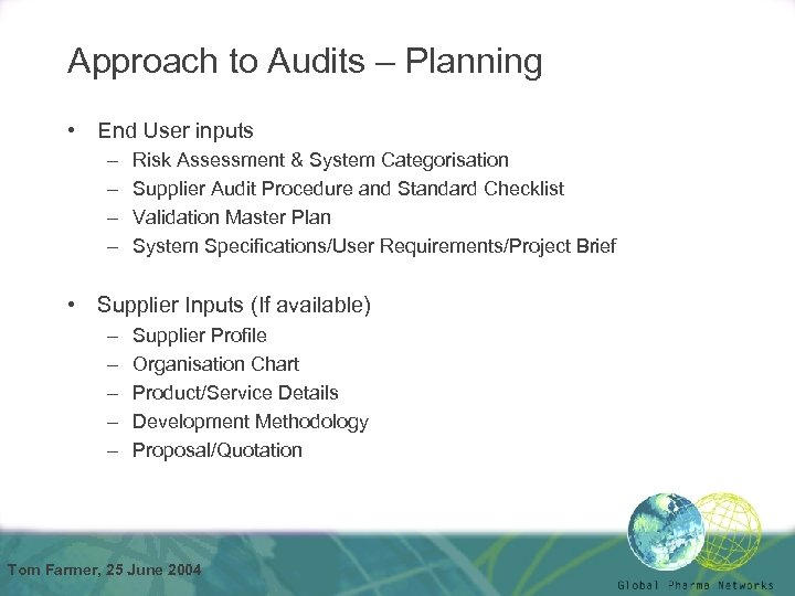 Approach to Audits – Planning • End User inputs – – Risk Assessment &