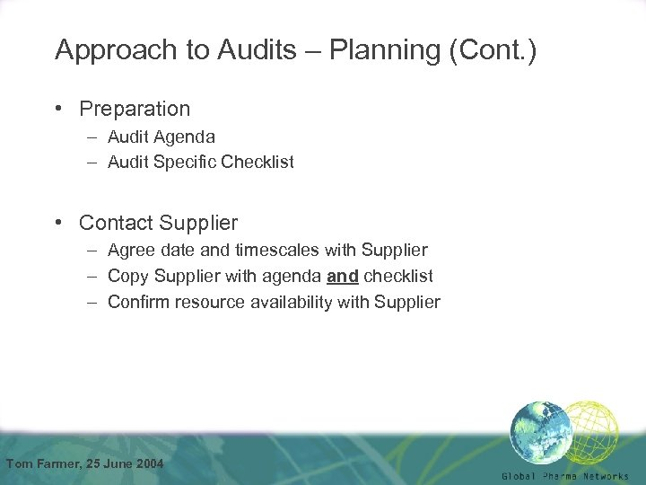 Approach to Audits – Planning (Cont. ) • Preparation – Audit Agenda – Audit