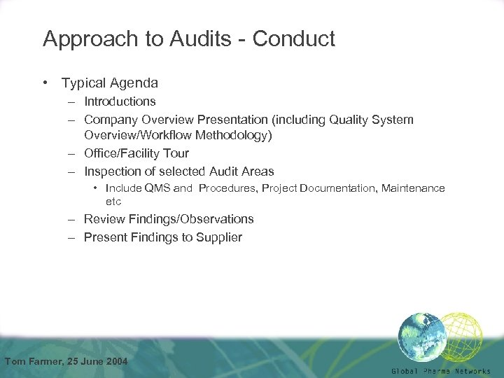 Approach to Audits - Conduct • Typical Agenda – Introductions – Company Overview Presentation