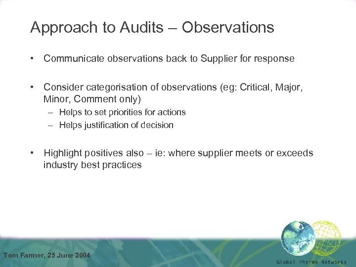 Approach to Audits – Observations • Communicate observations back to Supplier for response •