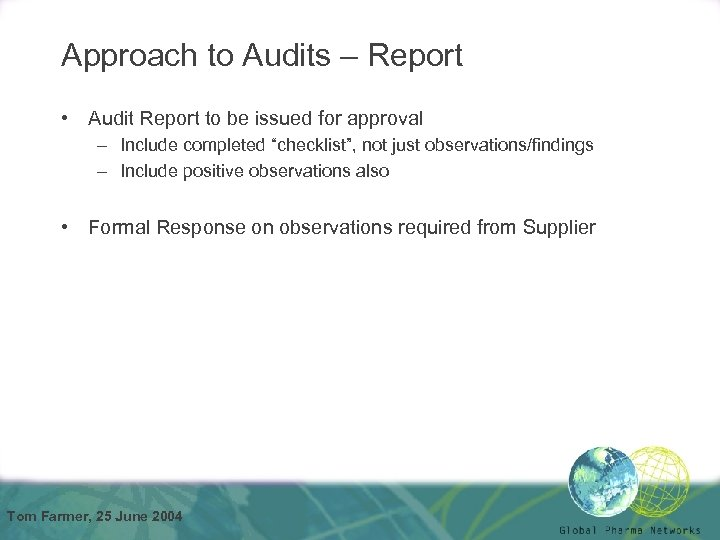 Approach to Audits – Report • Audit Report to be issued for approval –