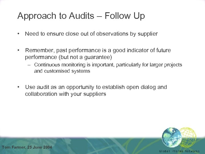 Approach to Audits – Follow Up • Need to ensure close out of observations