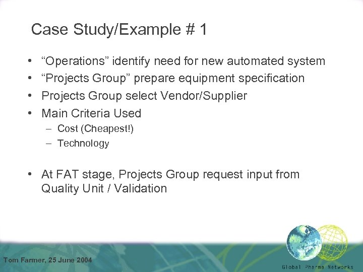 "Case Study/Example # 1 • • ""Operations"" identify need for new automated system ""Projects"