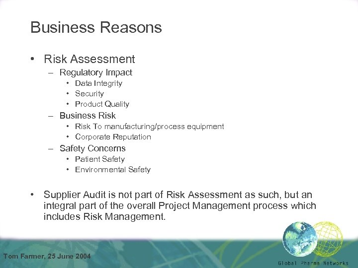 Business Reasons • Risk Assessment – Regulatory Impact • Data Integrity • Security •