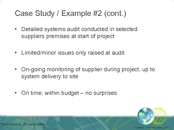 Case Study / Example #2 (cont. ) • Detailed systems audit conducted in selected