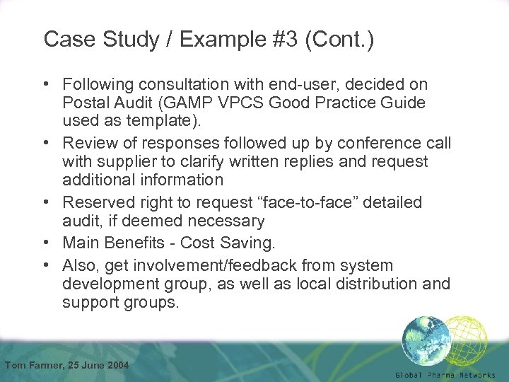 Case Study / Example #3 (Cont. ) • Following consultation with end-user, decided on